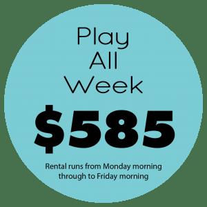 Play All Week Price $585