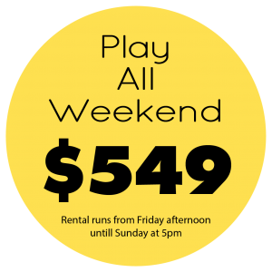 Play All Weekend Price $549